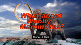 Origins - 1308 What about Woolly Mammoths