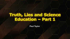 Origins - 1605 Truth Lies and Science Education - Part 1